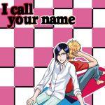 [RE198974] I call your name