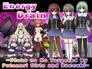 [RE265685] Energy Drain ~Otoko no Ko Targeted By Futanari Girls and Succubus'~ [English & Chinese Ver.]