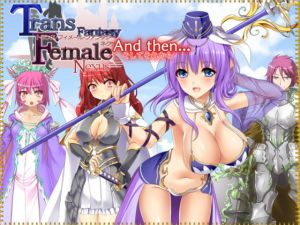 [RE284613] Trans-Female Fantasy Nexus And then…