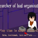Researcher of Bad Organization
