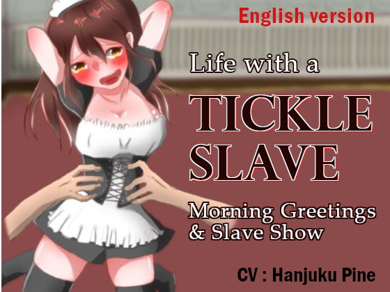 Life with a Tickle Slave: Morning Greetings and Slave Show By Half-done Pineapple