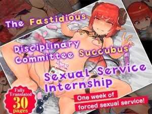 [RJ342754] [ENG] The Fastidious Disciplinary Committee Succubus' Sexual Service Internship
