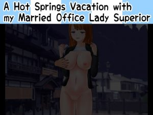 [RJ350441] A Hot Springs Vacation with my Married Office Lady Superior